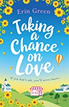 Taking a Chance on Love: Feel-good, romantic and uplifting - a book sure to warm your heart! (English Edition)