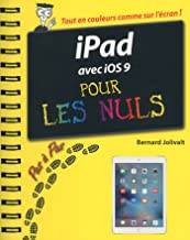 iPad Pro, Plus, Air et mini Pas à pas Pour les Nuls (French Edition)