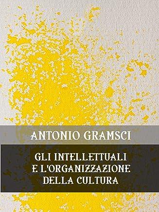 Gli intellettuali e lorganizzazione della cultura