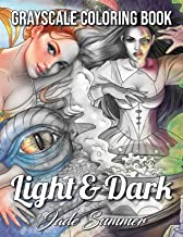 Light & Dark Fantasy: A Grayscale Coloring Book Collection with Beautiful Women, Magical Creatures, and Relaxing Fantasy S...