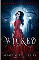 Wicked Blood (Blood Witch Series Book One) Kindle Edition