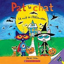 Pat Le Chat: La Nuit de l'Halloween (French Edition)