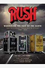 Rush: Wandering the Face of the Earth: The Official Touring History Capa dura