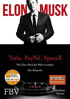 Elon Musk: Wie Elon Musk die Welt verändert – Die Biograf