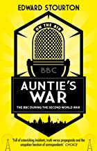 Auntie's War: The BBC during the Second World War (English Edition)