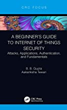 A Beginner's Guide to Internet of Things Security: Attacks, Applications, Authentication, and Fundamentals