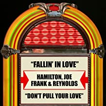 Fallin' In Love / Don't Pull Your Love