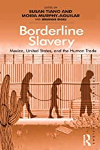 Borderline Slavery: Mexico, United States, and the Human Trade (Solving Social Problems)