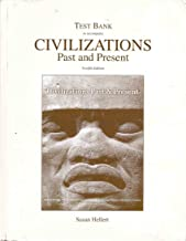 Test Bank to accompany Civilizations Past and Present (12th Edition)