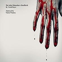 The Indie Filmmaker's Handbook