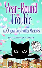 Year-Round Trouble: 14 Original Cozy Holiday Mysteries (Familiar Legacy)
