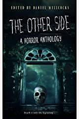 The Other Side: A Horror Anthology Kindle Edition