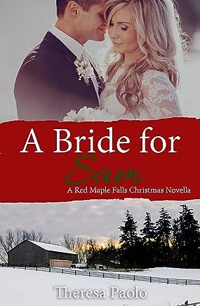 A Bride for Sam (A Red Maple Falls Novel, #5.5) (A Christmas Wedding Novella)