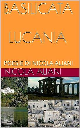 BASILICATA  LUCANIA: POESIE DI NICOLA ALIANI