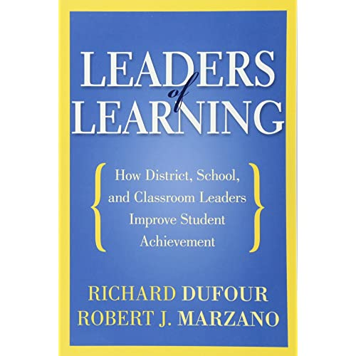 Leaders of Learning: How District, School, and Classroom Leaders Improve Student Achievement (Bringing the Professional Learning Community Process to Life)