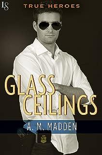 Glass Ceilings: A True Heroes Novel