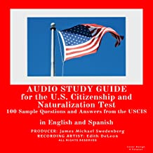Study Guide for the U.S. Citizenship and Naturalization Test: 100 Sample Questions and Answers from the U.S. Citizenship a...