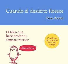Cuando el desierto florece [When the Desert Blooms]: El libro que hace brotar tu sonrisa interior [The Book That Makes Your Inner Smile Sprout]