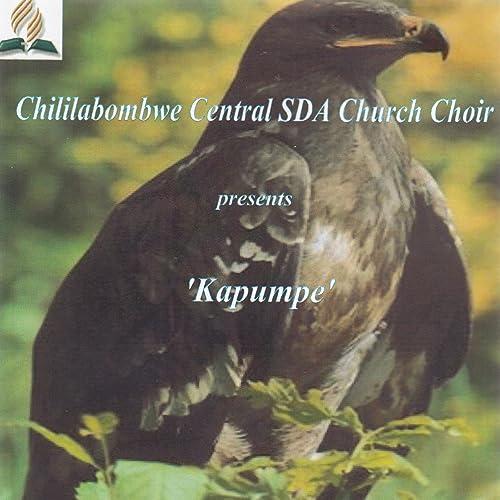Kapumpe Bemba by Chililabombwe Central SDA Church Choir on