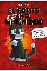 El gatito que se perdió en el Inframundo (Minecraft) (Spanish Edition) Kindle Edition