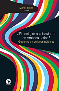 ¿Fin del giro a la izquierda en América Latina?: Gobiernos y políticas públicas