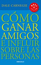 Cómo ganar amigos e influir sobre las personas / How to Win Friends & Influence People (Spanish Edition)