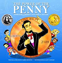 The Power Of The Penny: Abraham Lincoln Inspires A Nation: A Family Values Book For Kids