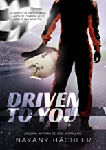 Driven To You