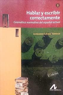 Hablar y Escribir Correctamente: Gramatica Normativa del Espanol Actual (Spanish Edition)