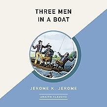 Three Men in a Boat (AmazonClassics Edition)