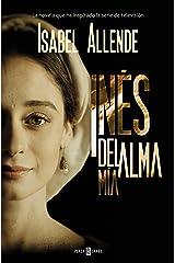 Inés del alma mía (Spanish Edition) Kindle Edition
