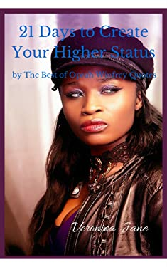 Personal Success: 21 Days to Create Your Higher Status by the Best of Oprah Winfrey Quotes