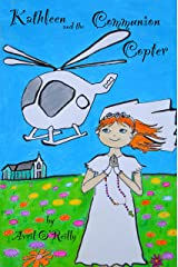 Kathleen And The Communion Copter Kindle Edition