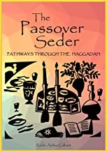 The Passover Seder: Pathways Through the Haggadah (English and Hebrew Edition)