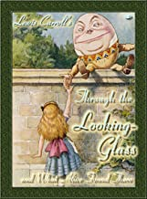 Through the Looking-Glass and What Alice Found There - illustrated by John Tenniel (Alice's Adventures Book 2)