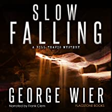 Slow Falling: Bill Travis Mysteries, Book 6