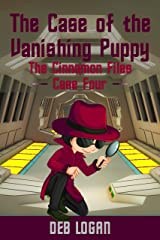 The Case of the Vanishing Puppy: The Cinnamon Files, Case 4 Kindle Edition
