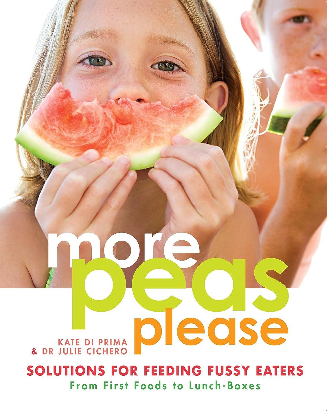いちゃつく詩人極めてMore Peas Please: Solutions for feeding fussy eaters