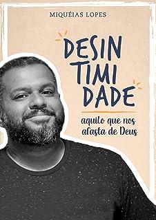 Desintimidade: Aquilo que nos afasta de Deus (Portuguese Edition)