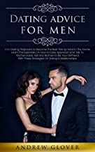 Dating Advice For Men: 2 In1 Dating Playbook's to Become The Best Pick Up Artist In The Game. Learn The Essentials On How to Date, Approach and Talk To ... to Be Your Girlfriend (English Edition)