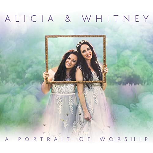 Alicia and Whitney - A Portrait of Worship 2019