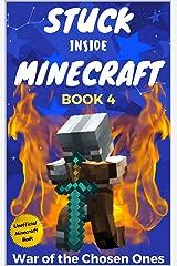 Stuck Inside Minecraft: Book 4 (Unofficial Minecraft Isekai LitRPG Survival Series) Kindle Edition