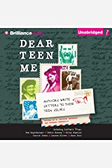 Dear Teen Me: Authors Write Letters to Their Teen Selves Audible Audiobook