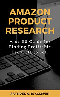 Amazon Product Research: A no-BS Guide for Finding Profitable Products to Sell
