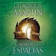 Tormenta de espadas [A Storm of Swords]: Canción de hielo y fuego, Libro 3