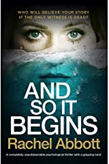 And So It Begins: A completely unputdownable psychological thriller with a gripping twist Kindle Edition