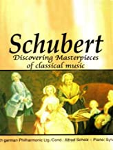 Discovering Masterpieces Of Classical Music - Franz Schubert - Symphony No. 7 in B minor