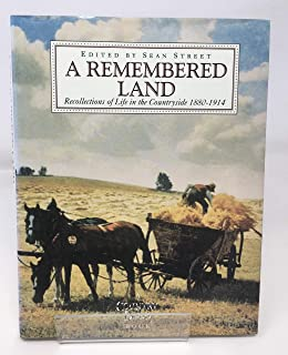 A Remembered Land: Recollections of Country Life, 1880-1914