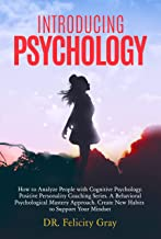 Introducing Psychology: How To Analyze People With Cognitive Psychology. Positive Personality Coaching Series. A Behavioral Psychological Mastery Approach. ... To Support Your Mindset (English Edition)