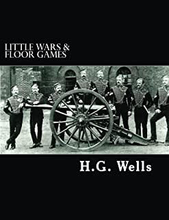 Little Wars & Floor Games (Annotated)